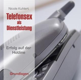 Telefonsex als Dienstleistung Vol. 1